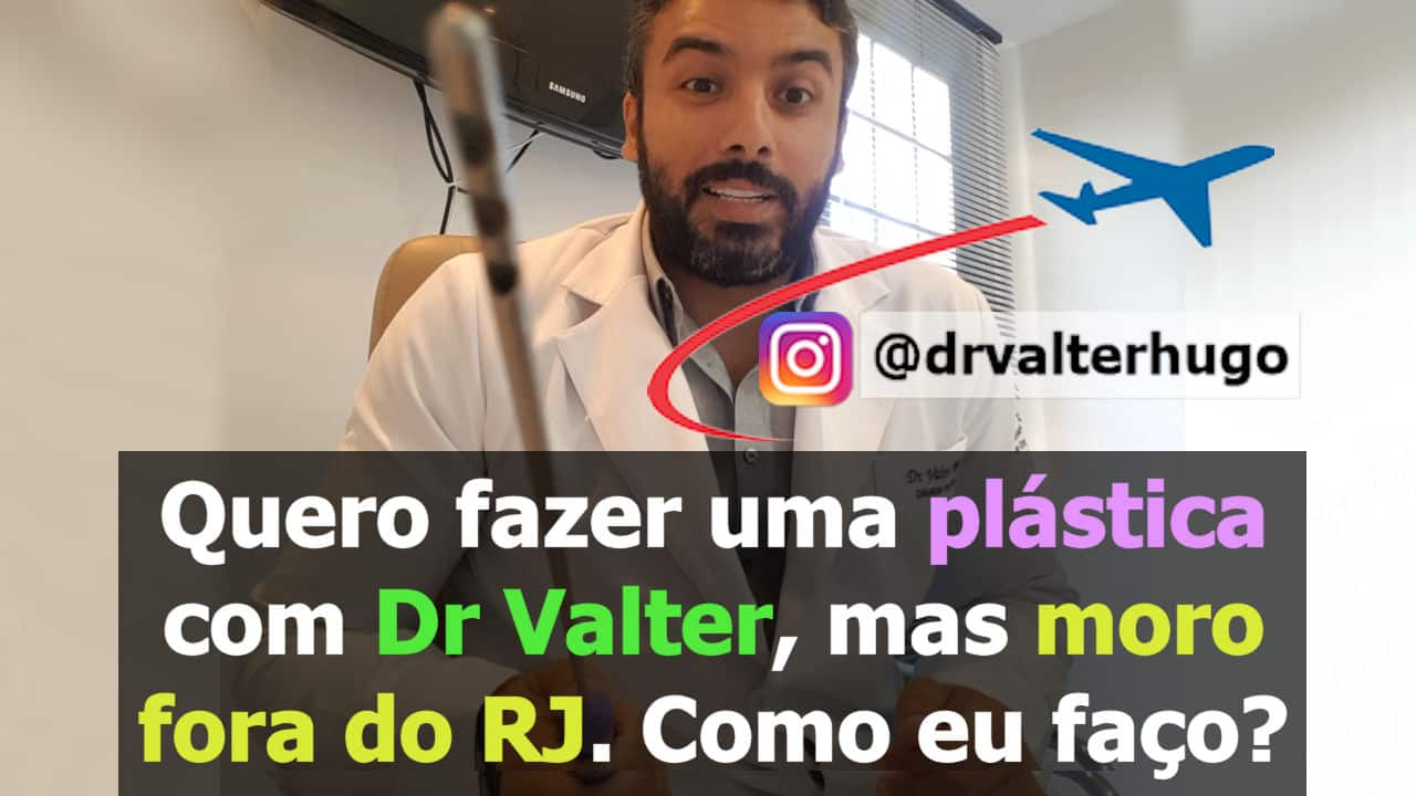cirurgia plastica com Dr Valter Hugo cirurgião plastico no RJ